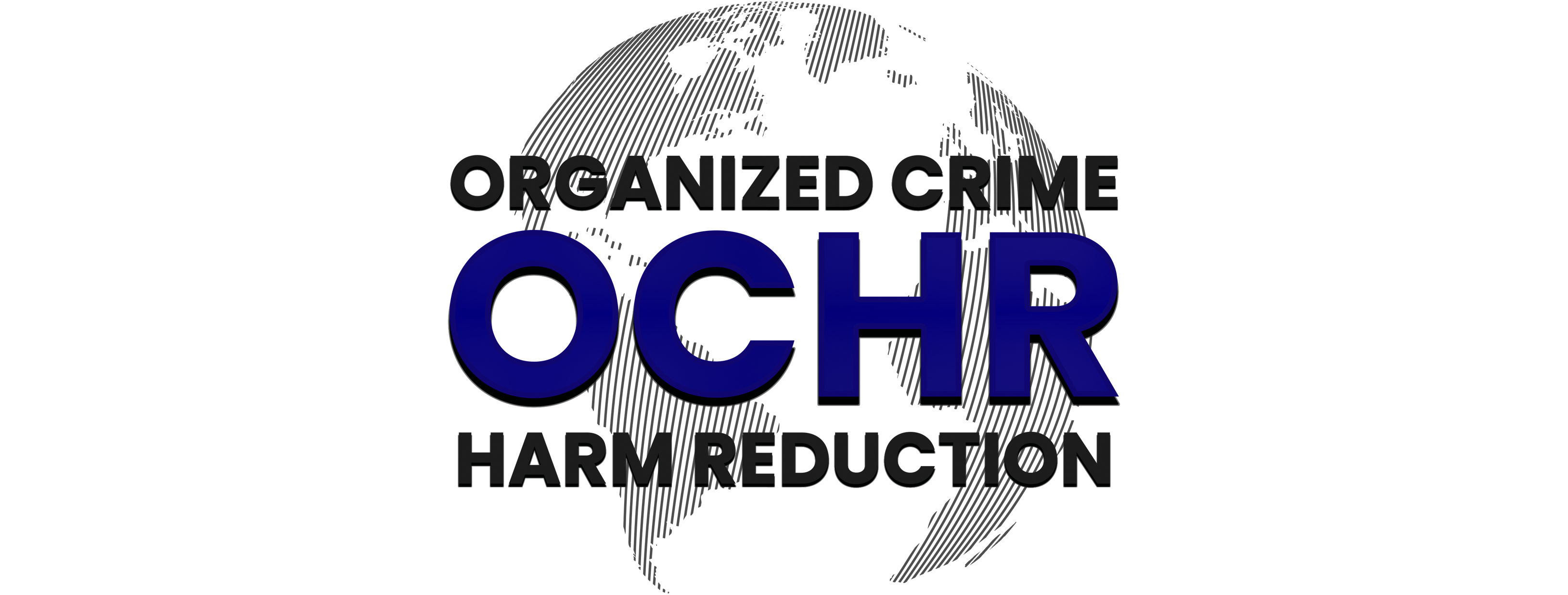 O.C.H.R. | ORGANIZED CRIME HARM REDUCTION